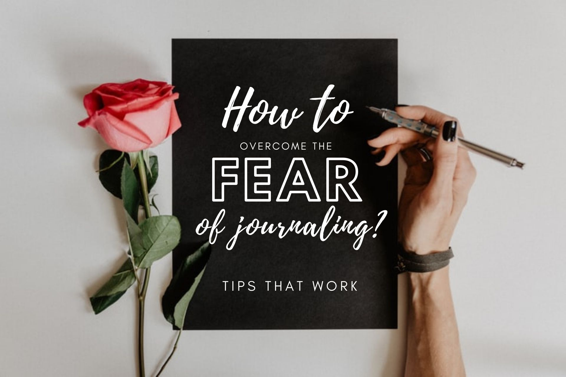 How to overcome fear of journaling