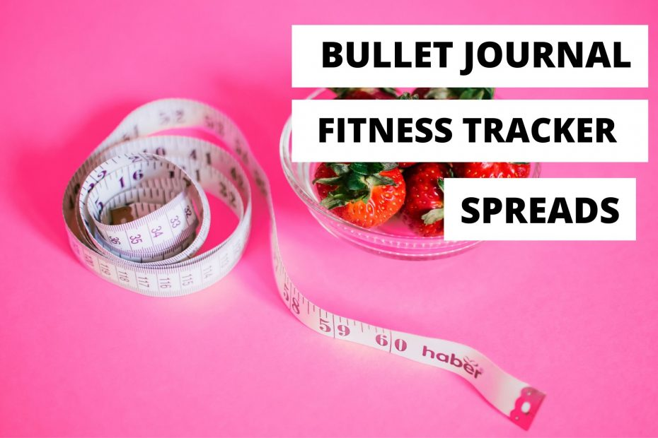 BULLET JOURNAL FITNESS TRACKERS SPREADS