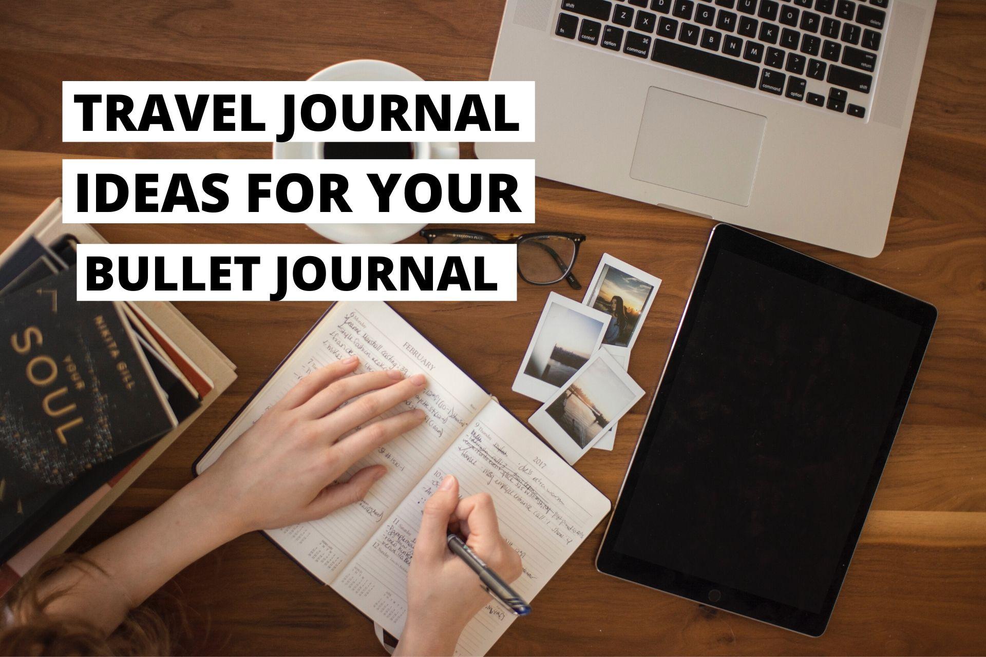 Travel Journal Ideas, Bullet Journal Travel Spreads, Bullet Journal Travel Spreads