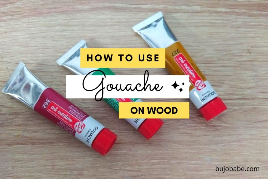 how to use gouache on wood
