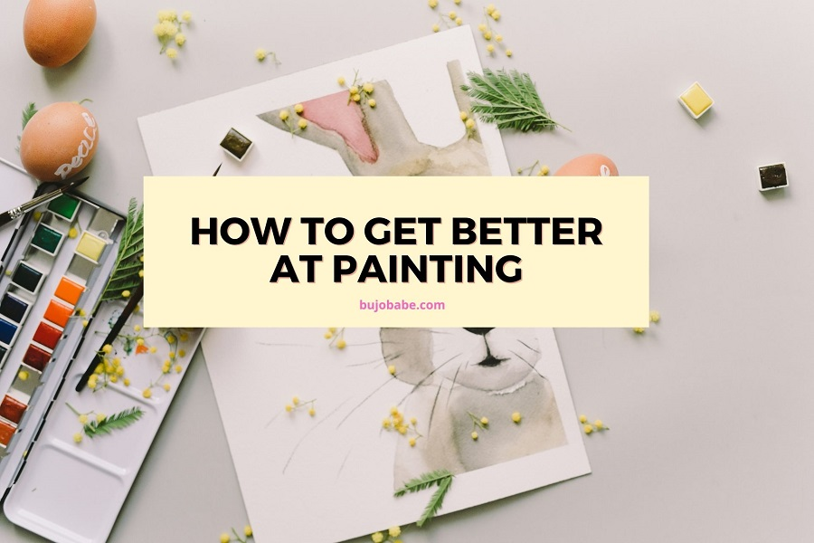 how to get better at painting tips for beginners