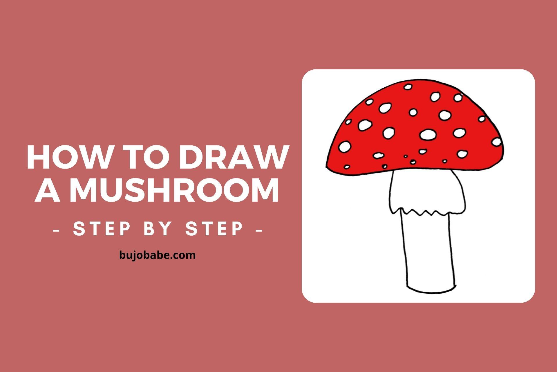 how to draw a mushroom step by step, mushroom drawing tutorial